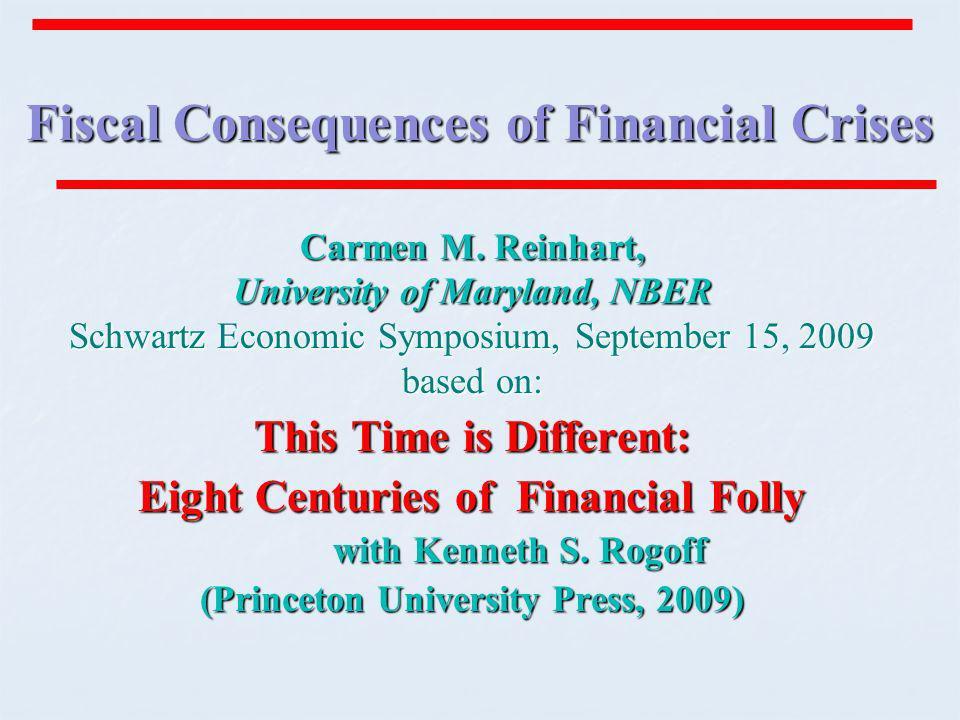 Fiscal Consequences of Financial Crises Carmen M.