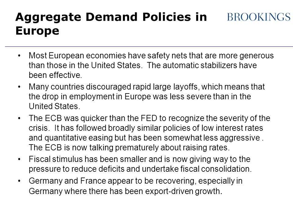 Aggregate Demand Policies in Europe Most European economies have safety nets that are more generous than those in the United States.