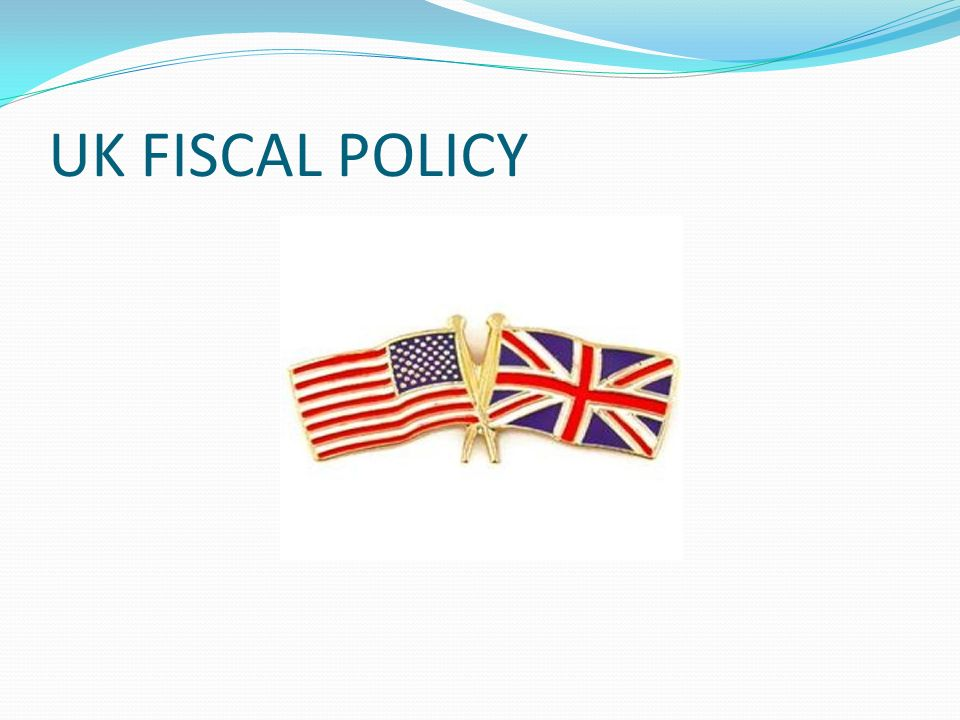 UK FISCAL POLICY