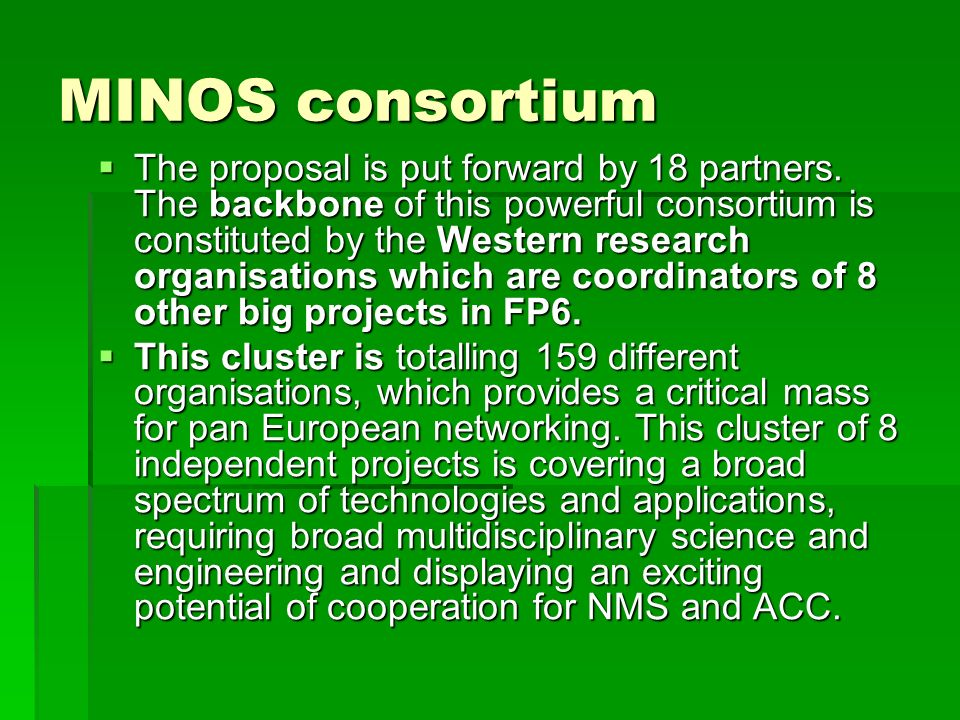 MINOS consortium The proposal is put forward by 18 partners.