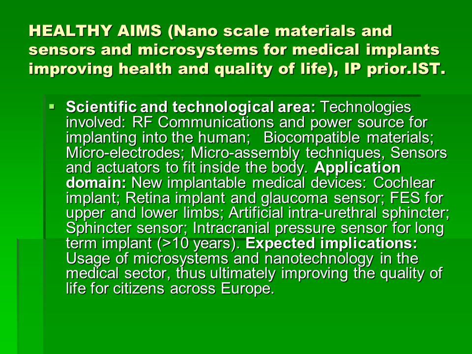 HEALTHY AIMS (Nano scale materials and sensors and microsystems for medical implants improving health and quality of life), IP prior.IST.