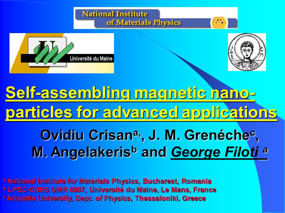 Self-assembling magnetic nano- particles for advanced applications Ovidiu Crisan a,, J.