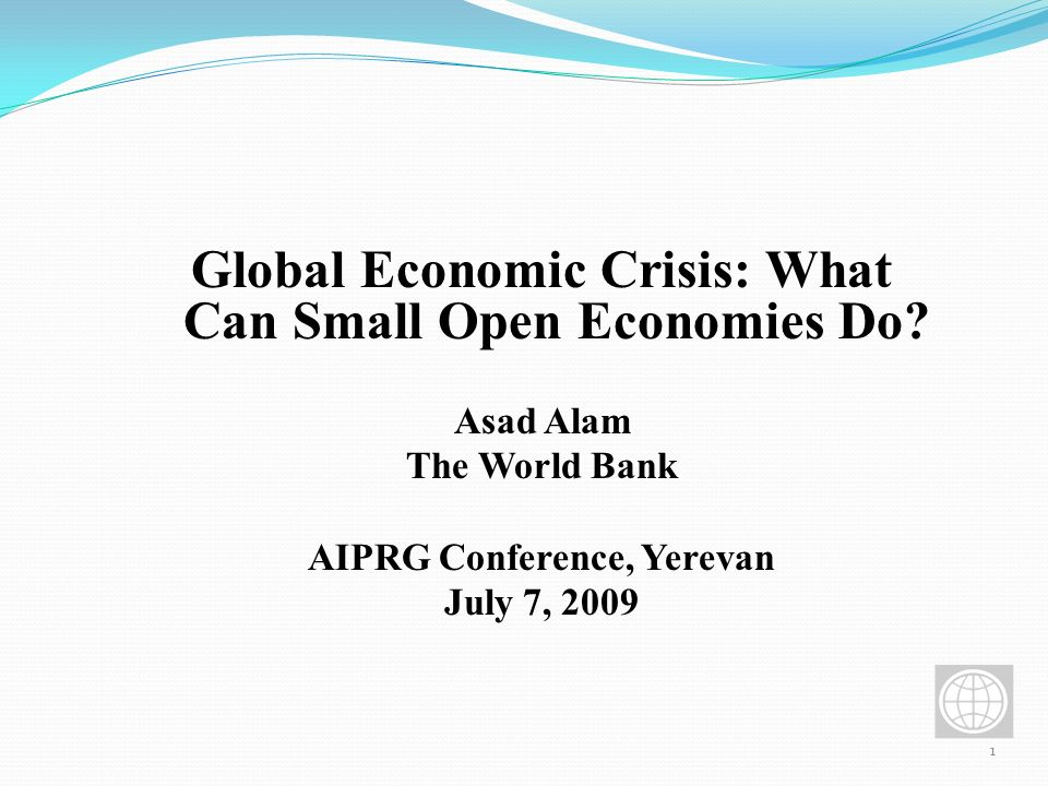 1 Global Economic Crisis: What Can Small Open Economies Do.