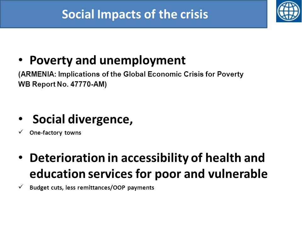 Social Impacts of the crisis Poverty and unemployment (ARMENIA: Implications of the Global Economic Crisis for Poverty WB Report No.