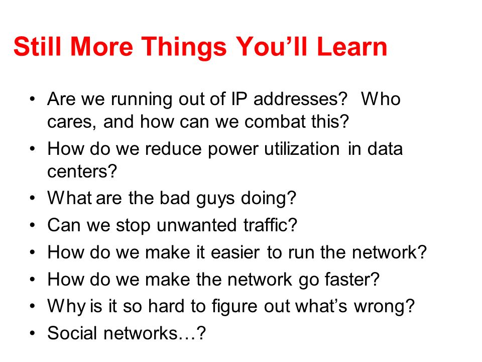 Still More Things Youll Learn Are we running out of IP addresses.