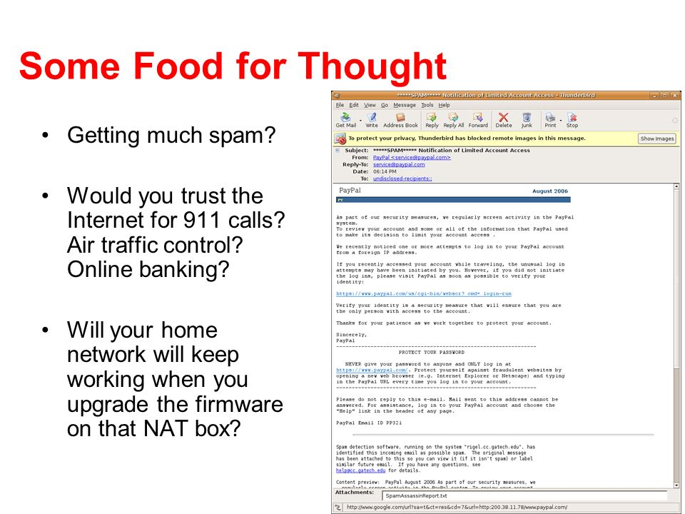 Some Food for Thought Getting much spam. Would you trust the Internet for 911 calls.