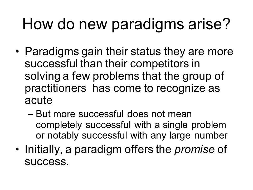 How do new paradigms arise.
