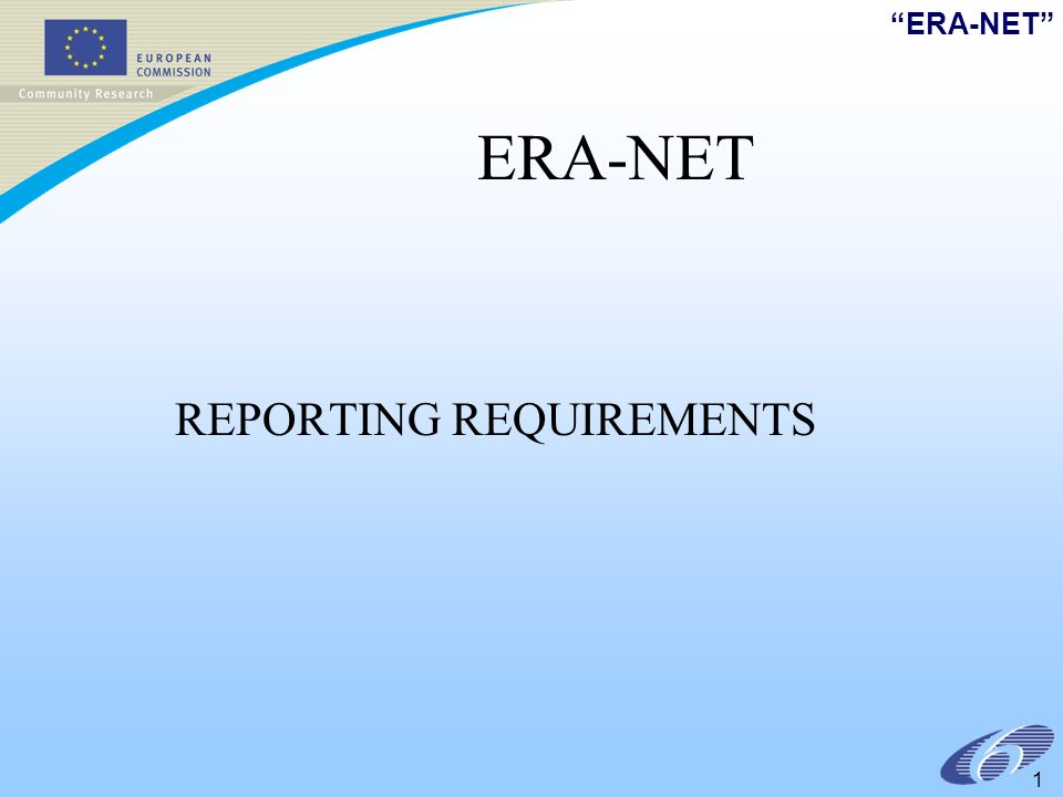 ERA-NET 1 REPORTING REQUIREMENTS