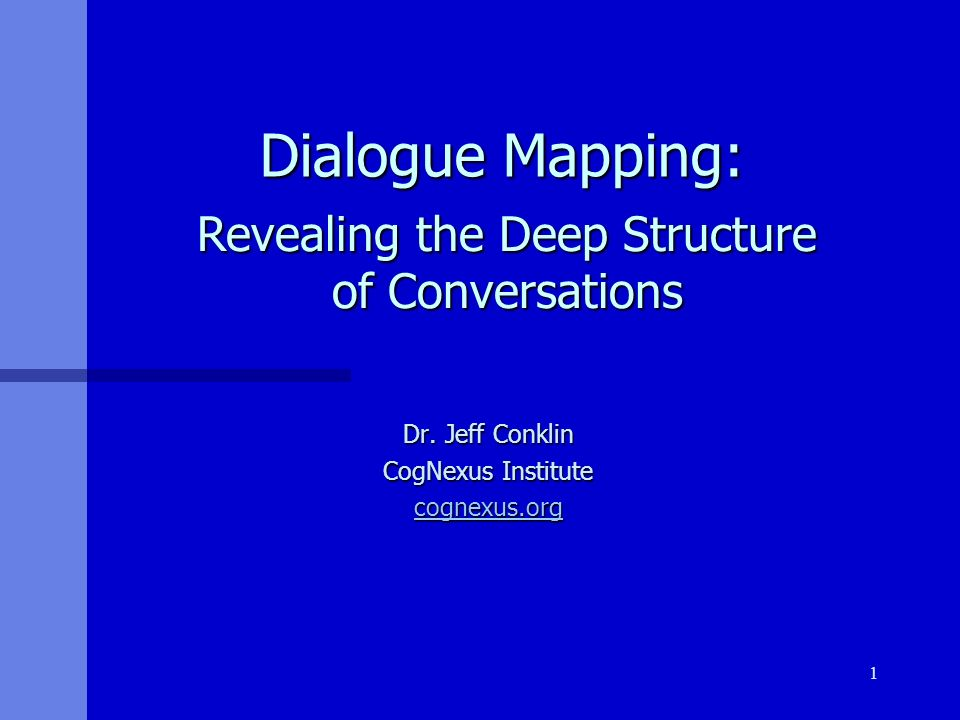1 Dialogue Mapping: Dialogue Mapping: Dr.