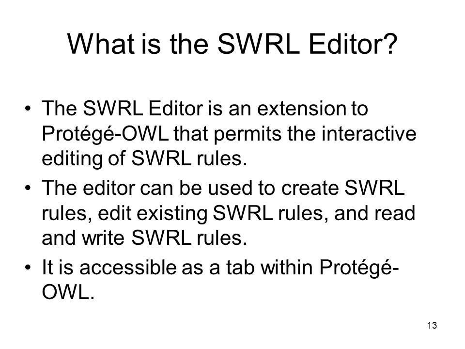 13 What is the SWRL Editor.