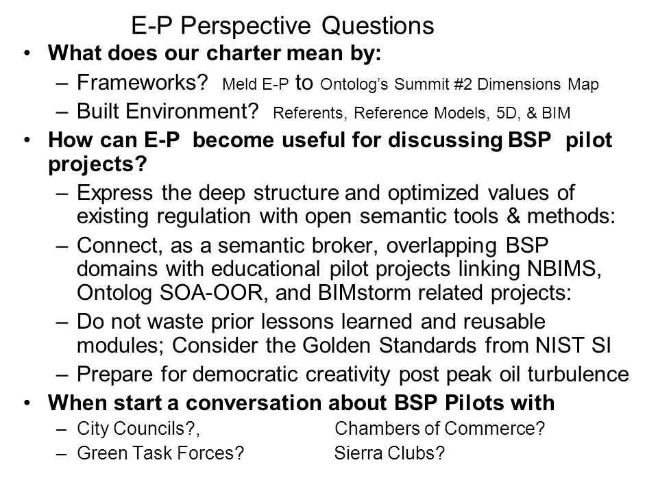 E-P Perspective Questions What does our charter mean by: –Frameworks.