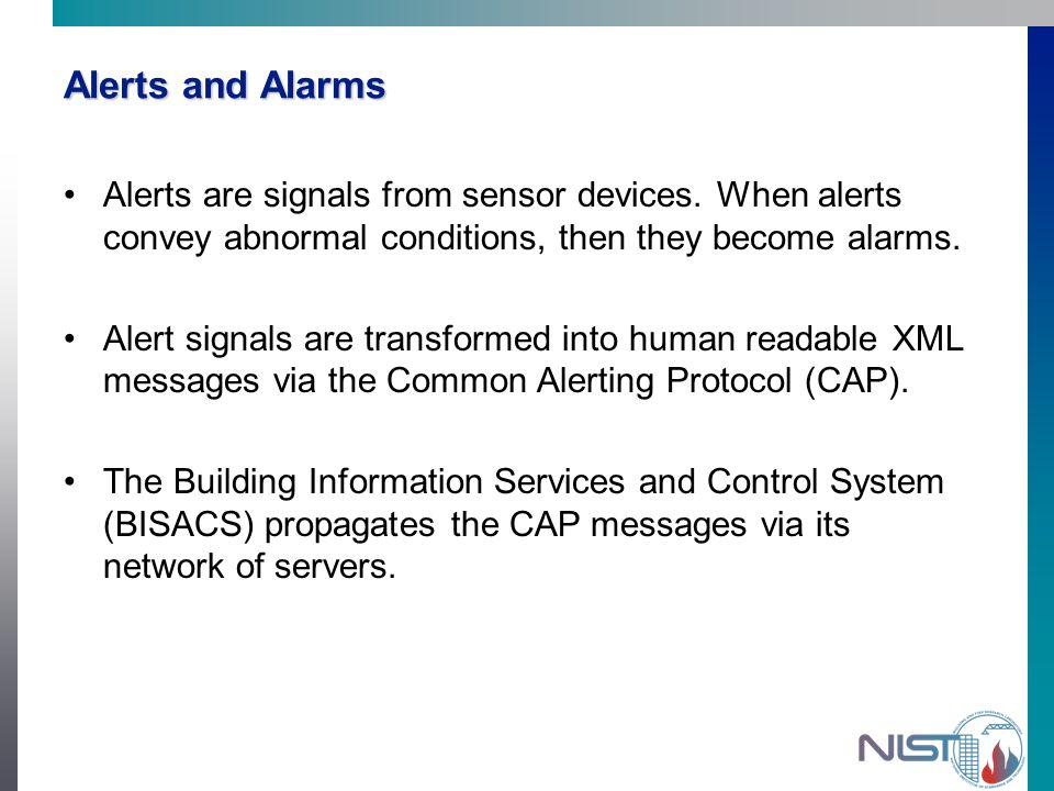 Alerts and Alarms Alerts are signals from sensor devices.