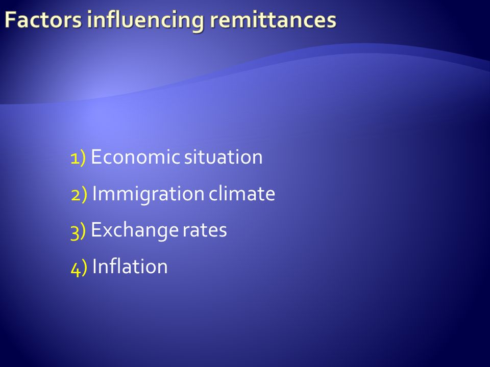1) Economic situation 2) Immigration climate 3) Exchange rates 4) Inflation