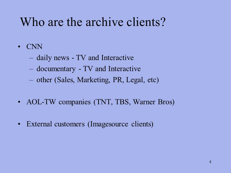 4 Who are the archive clients.
