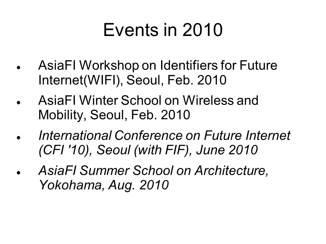 Events in 2010 AsiaFI Workshop on Identifiers for Future Internet(WIFI), Seoul, Feb.