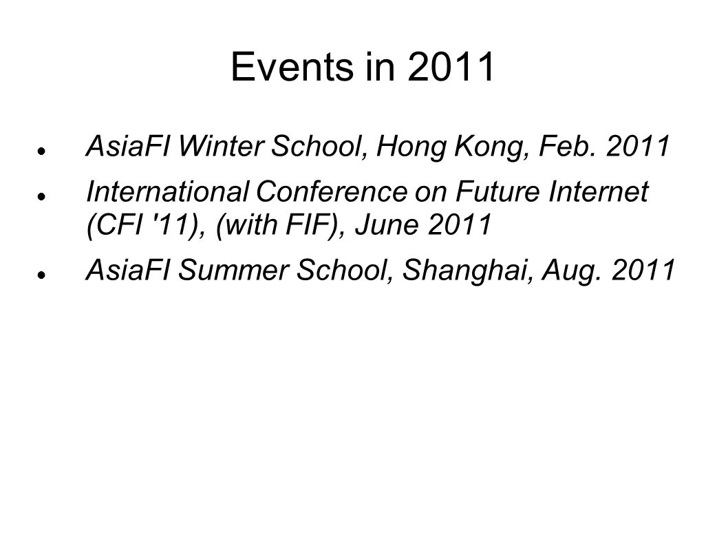 Events in 2011 AsiaFI Winter School, Hong Kong, Feb.