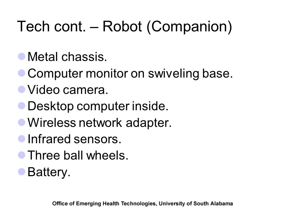 Tech cont. – Robot (Companion) Metal chassis. Computer monitor on swiveling base.