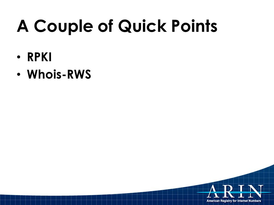 A Couple of Quick Points RPKI Whois-RWS