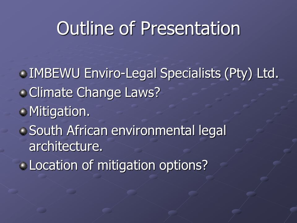 Outline of Presentation IMBEWU Enviro-Legal Specialists (Pty) Ltd.