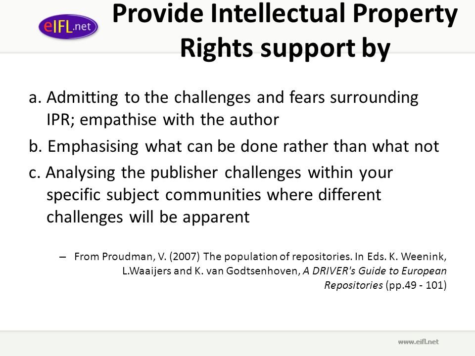 Provide Intellectual Property Rights support by a.