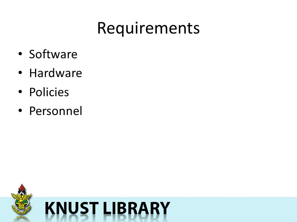 Requirements Software Hardware Policies Personnel