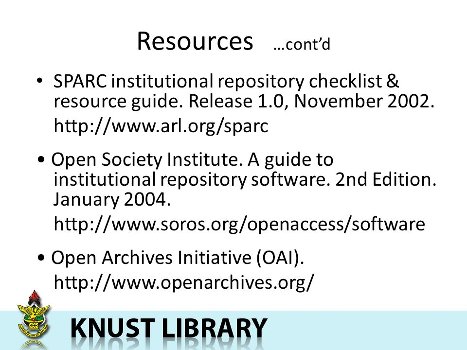 Resources …contd SPARC institutional repository checklist & resource guide.
