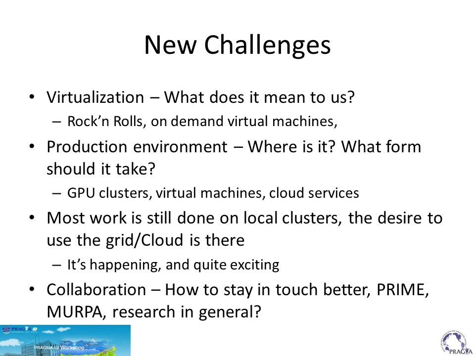 New Challenges Virtualization – What does it mean to us.