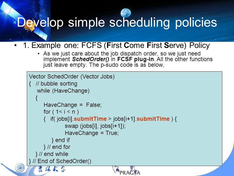 18 Develop simple scheduling policies 1.