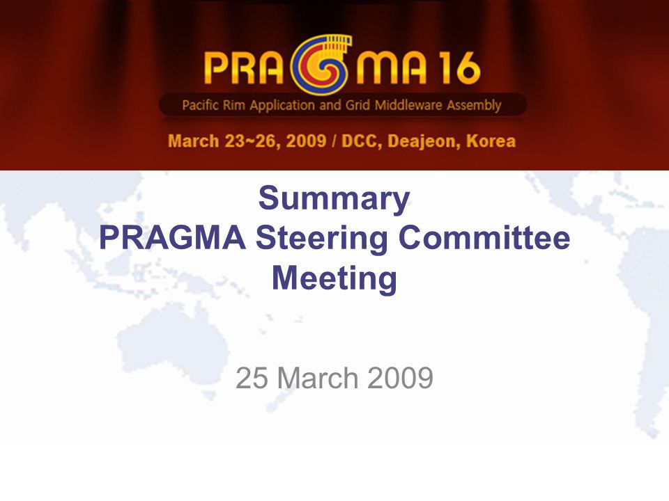 Summary PRAGMA Steering Committee Meeting 25 March 2009