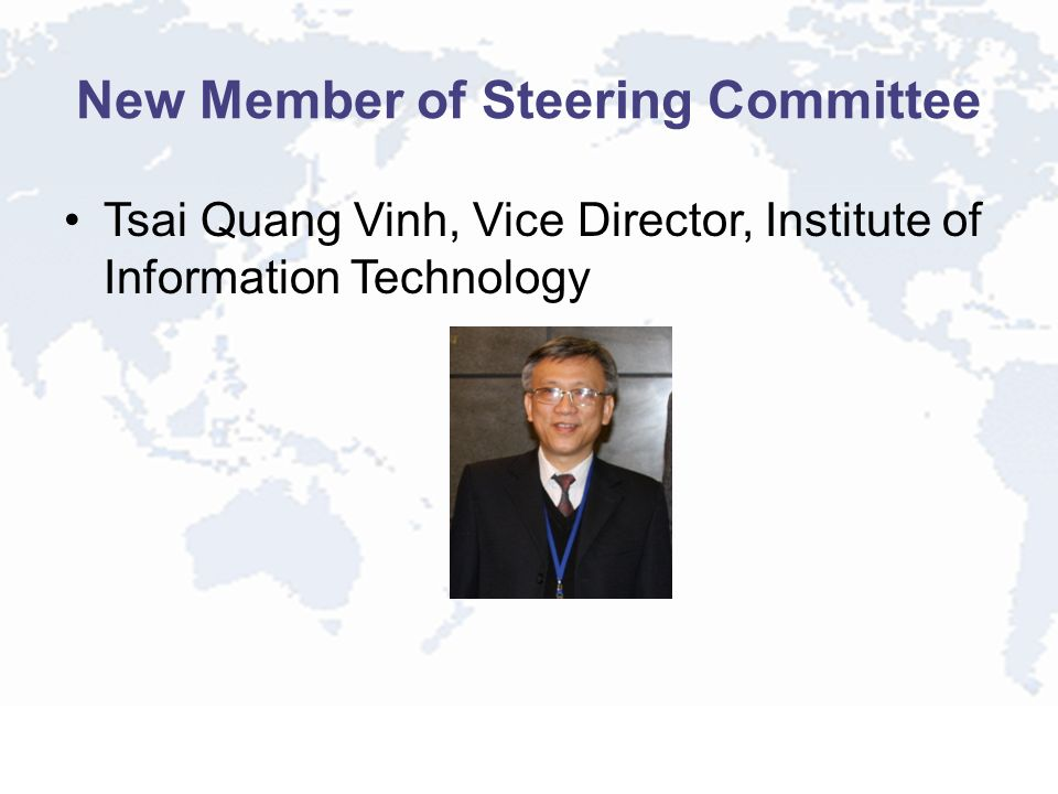New Member of Steering Committee Tsai Quang Vinh, Vice Director, Institute of Information Technology