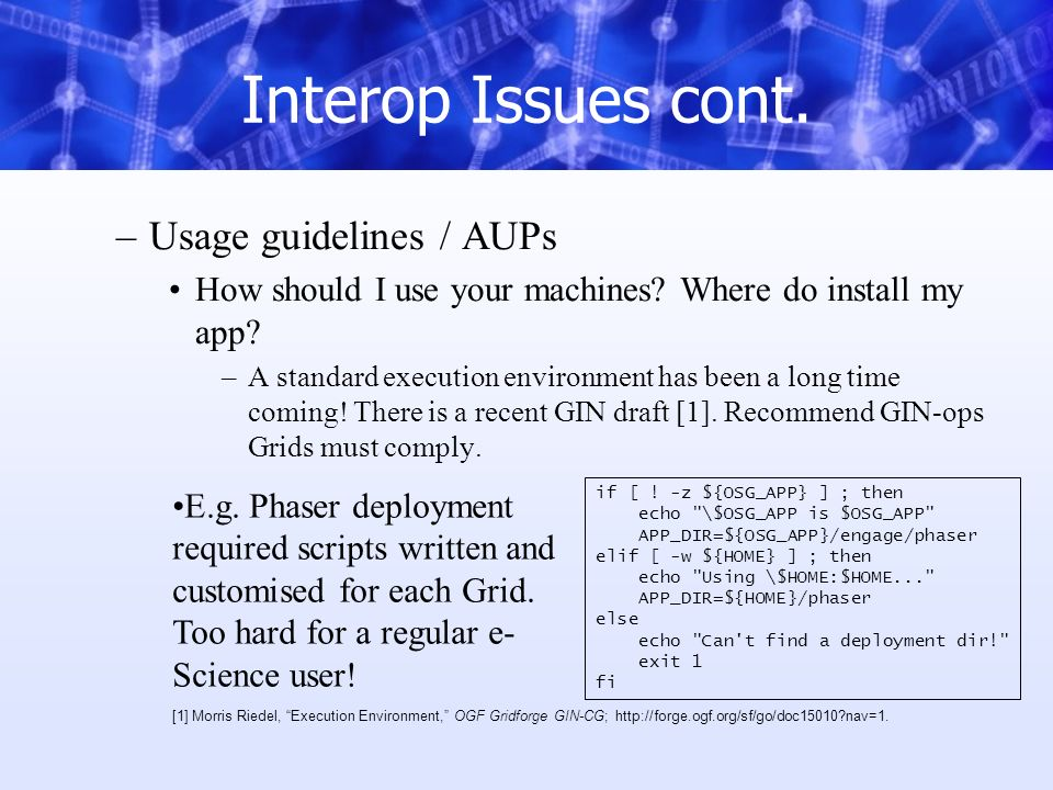 Interop Issues cont. –Usage guidelines / AUPs How should I use your machines.