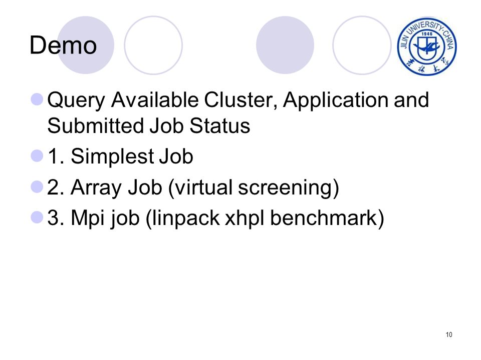 10 Demo Query Available Cluster, Application and Submitted Job Status 1.