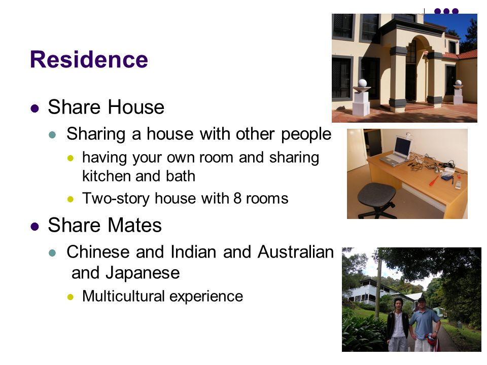 Residence Share House Sharing a house with other people having your own room and sharing kitchen and bath Two-story house with 8 rooms Share Mates Chinese and Indian and Australian and Japanese Multicultural experience