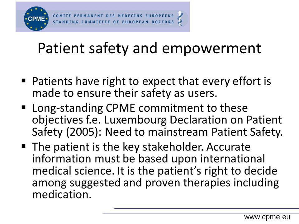 Patient safety and empowerment Patients have right to expect that every effort is made to ensure their safety as users.
