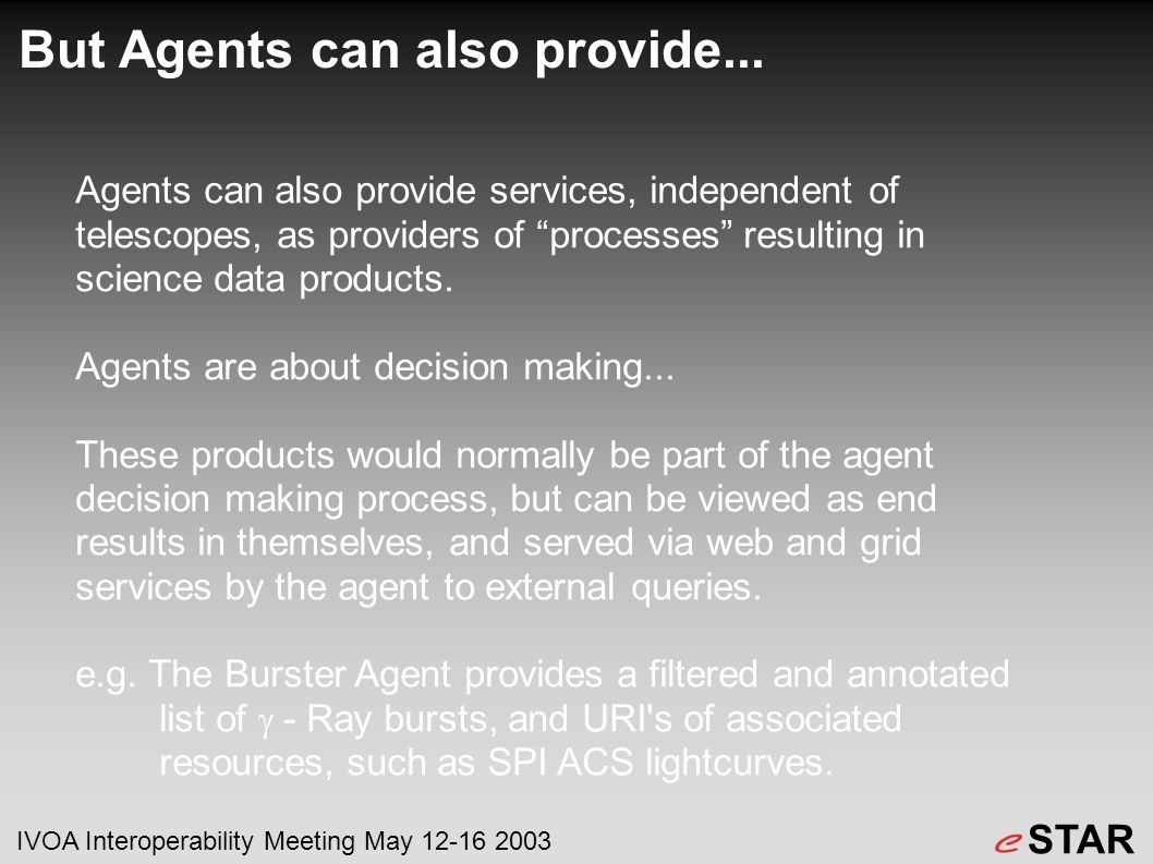 But Agents can also provide...