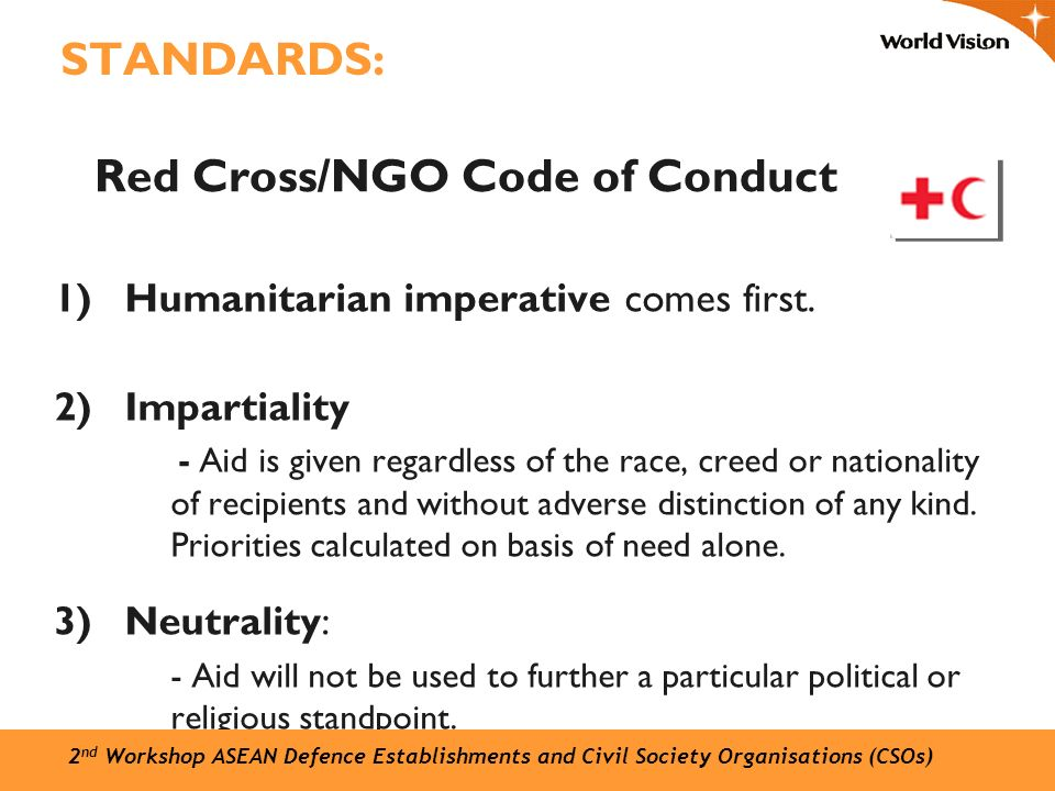 STANDARDS: 1)Humanitarian imperative comes first.