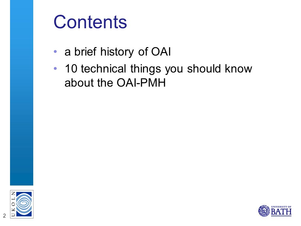 2 Contents a brief history of OAI 10 technical things you should know about the OAI-PMH