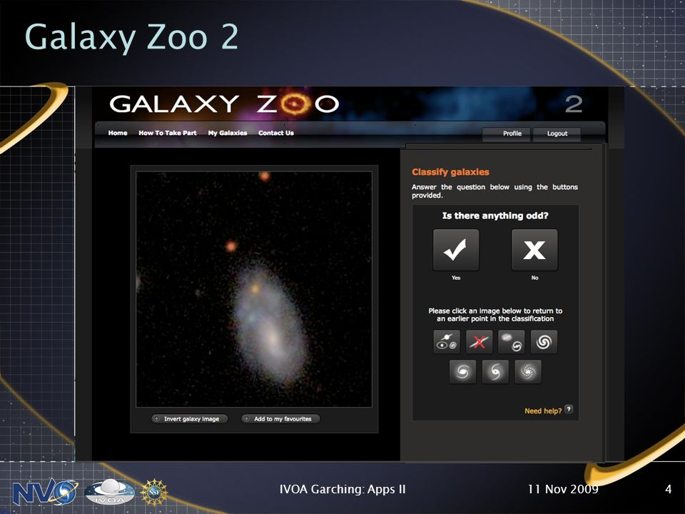 Galaxy Zoo 2 11 Nov 2009IVOA Garching: Apps II4