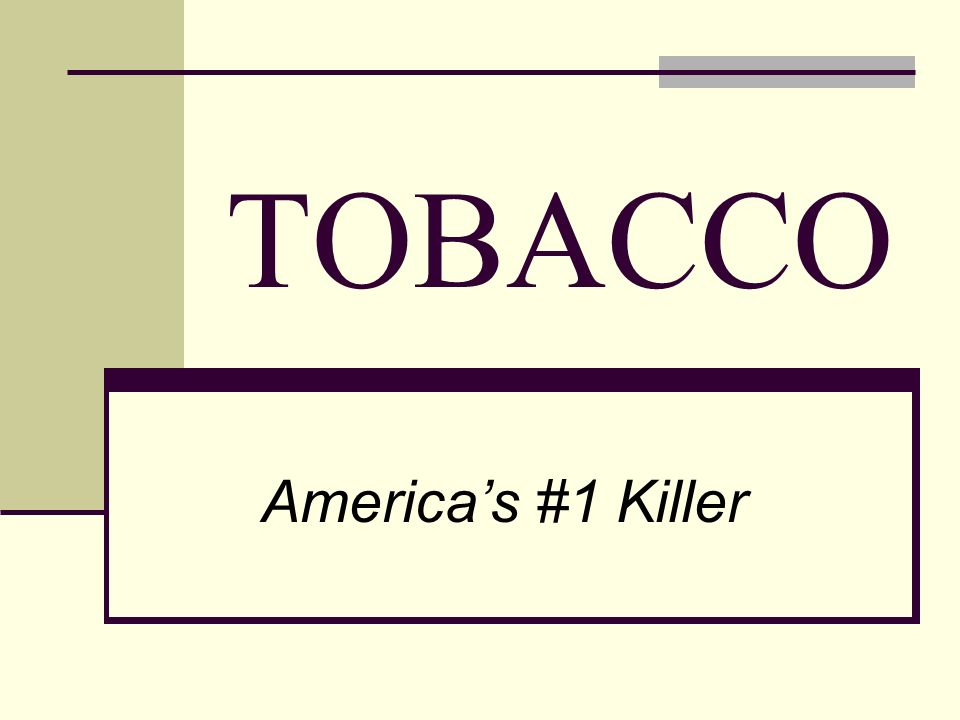 TOBACCO Americas #1 Killer