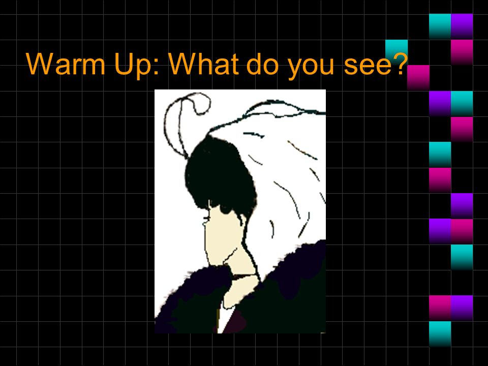 Warm Up: What do you see