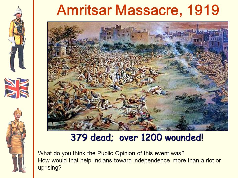 Amritsar Massacre, 1919 379 dead; over 1200 wounded.
