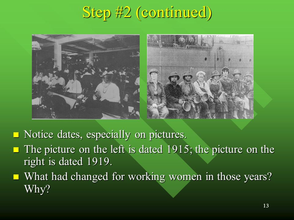 13 Step #2 (continued) Notice dates, especially on pictures.