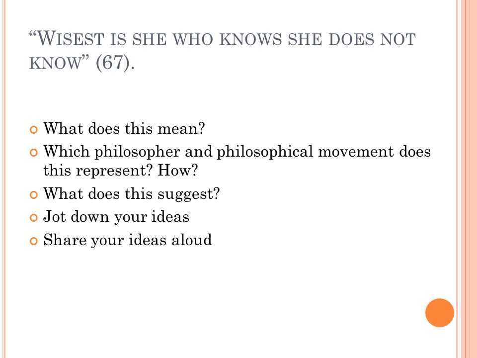 W ISEST IS SHE WHO KNOWS SHE DOES NOT KNOW (67). What does this mean.