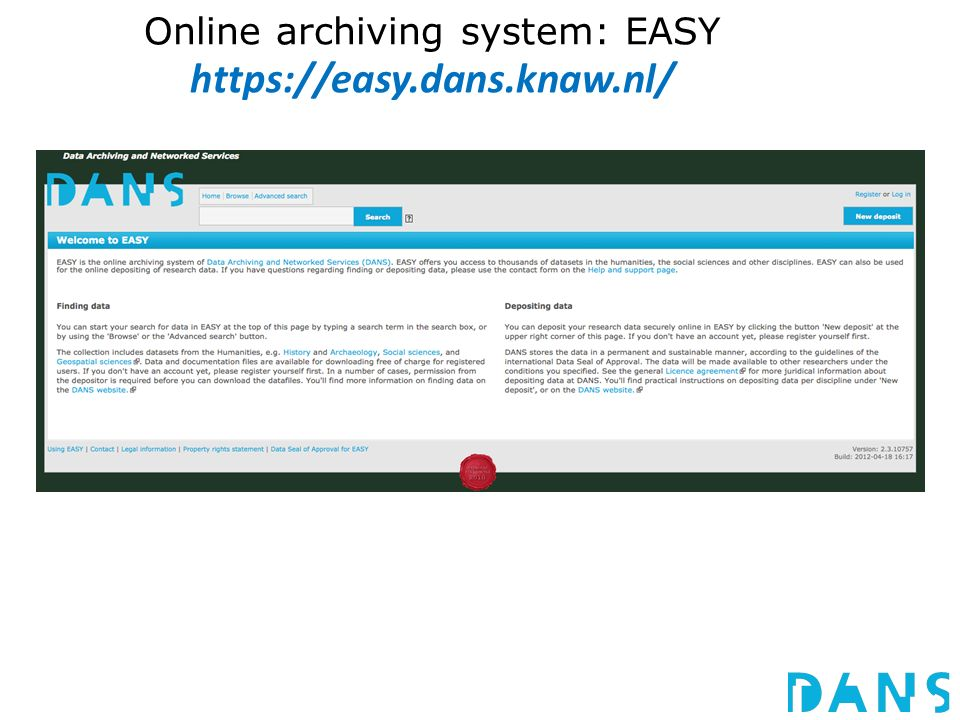 Online archiving system: EASY https://easy.dans.knaw.nl/