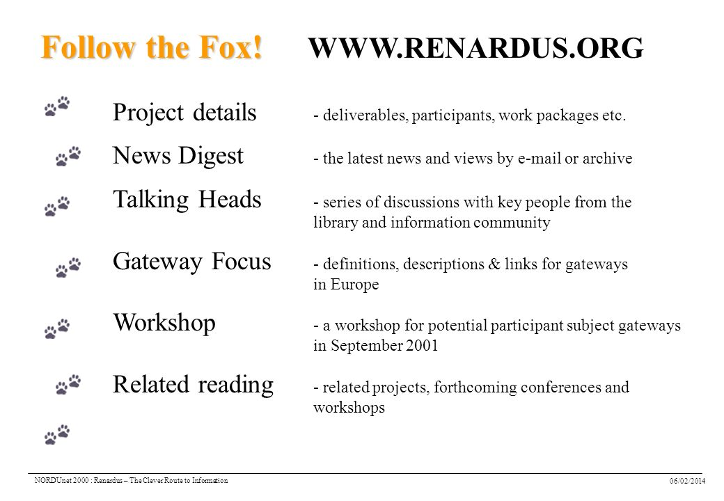 06/02/2014 NORDUnet 2000 : Renardus – The Clever Route to Information Follow the Fox.