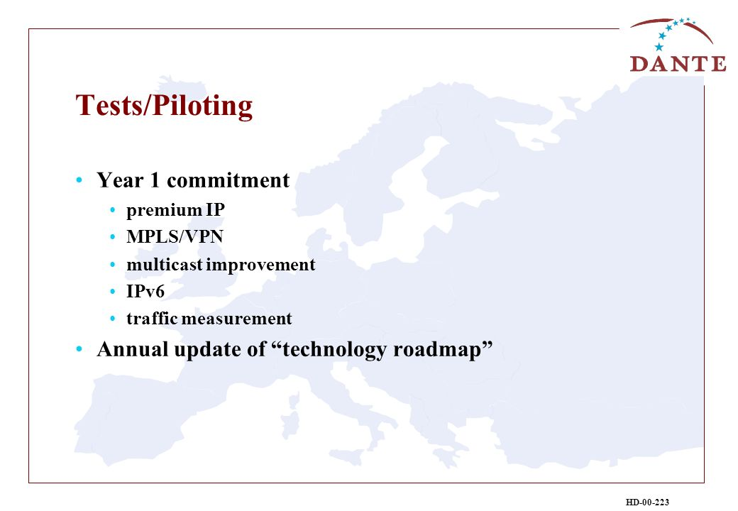HD-00-223 Tests/Piloting Year 1 commitment premium IP MPLS/VPN multicast improvement IPv6 traffic measurement Annual update of technology roadmap