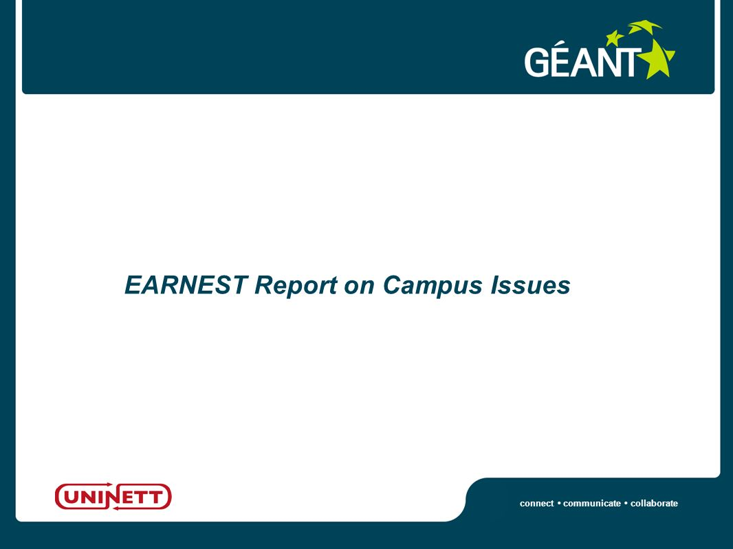 connect communicate collaborate EARNEST Report on Campus Issues