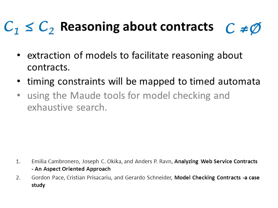 Reasoning about contracts extraction of models to facilitate reasoning about contracts.