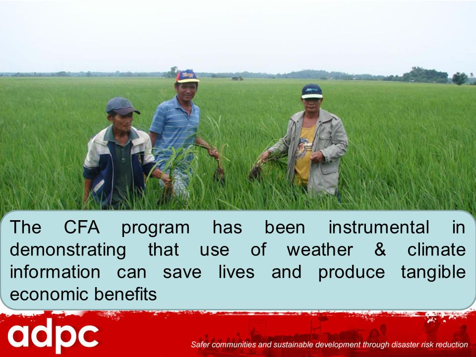 The CFA program has been instrumental in demonstrating that use of weather & climate information can save lives and produce tangible economic benefits