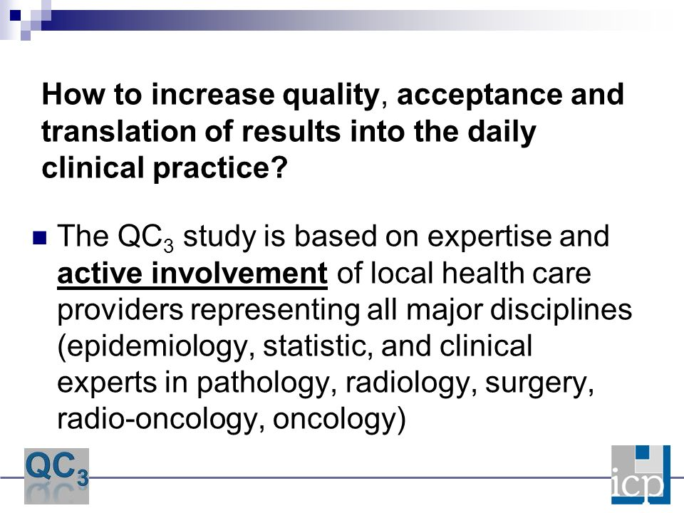 How to increase quality, acceptance and translation of results into the daily clinical practice.